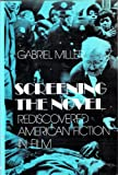 Screening the Novel, Gabriel Miller, 0804426228