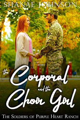 The Corporal and the Choir Girl: a Sweet Military Romance (The Soldiers of Purple Heart Ranch Book 1)
