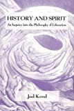 History and Spirit : An Inquiry into the Philosophy of Liberation, Kovel, Joel, 0965890333