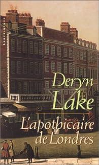 L'apothicaire de londres par Deryn Lake