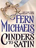 Cinders to Satin, Fern Michaels, 0786246898