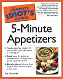 img - for The Complete Idiot's Guide to 5-Minute Appetizers book / textbook / text book