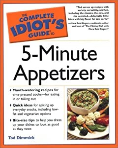 The Complete Idiot's Guide to 5-Minute Appetizers