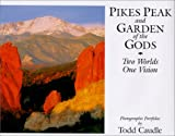 download ebook pikes peak and garden of the gods : two worlds, one vision pdf epub