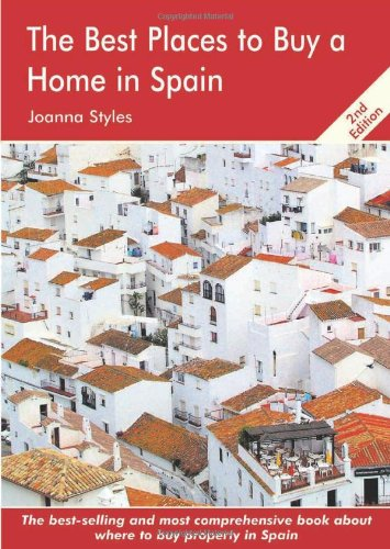 The Best Places to Buy a Home in Spain: A Survival Handbook pdf epub
