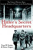 Hitler's Secret Headquarters, Franz W. Sedler and Dider Ziegert, 1853676225