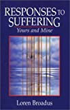 img - for Responses to Suffering: Yours and Mine book / textbook / text book