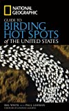 National Geographic Guide to Birding Hot Spots of the United States, Mel White, 079225483X