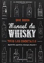 Manuel du whisky : Toutes les bouteilles, tous les cocktails