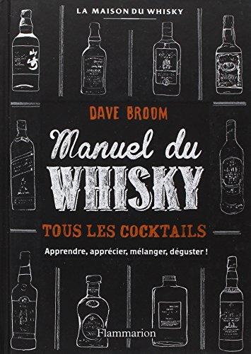 Télécharger Whisky : Le manuel (Dave Broom, Maison du whisky) PDF Ebook En Ligne