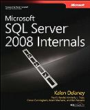 Microsoft SQL Server 2008 Internals (Developer Reference)