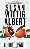 Blood Orange <br>(China Bayles Mystery)	 by  Susan Wittig Albert in stock, buy online here