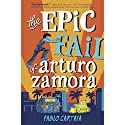 The Epic Fail of Arturo Zamora Audiobook by Pablo Cartaya Narrated by Pablo Cartaya