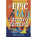 The Epic Fail of Arturo Zamora | Pablo Cartaya