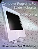 Computer Programs for Epidemiologists, J. H. Abramson and Paul M. Gahlinger, 0970313020