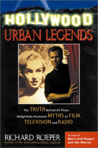 Read Online Hollywood Urban Legends: The Truth Behind All Those Delightfully Persistent Myths of Films, Television, and Music pdf epub