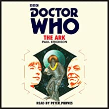 Doctor Who: The Ark: 1st Doctor Novelisation Audiobook by Paul Erickson Narrated by Peter Purves
