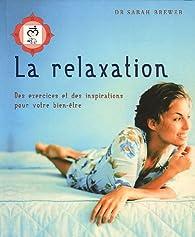 La relaxation : Des exercices et des inspirations pour votre bien-être par Sarah Brewer
