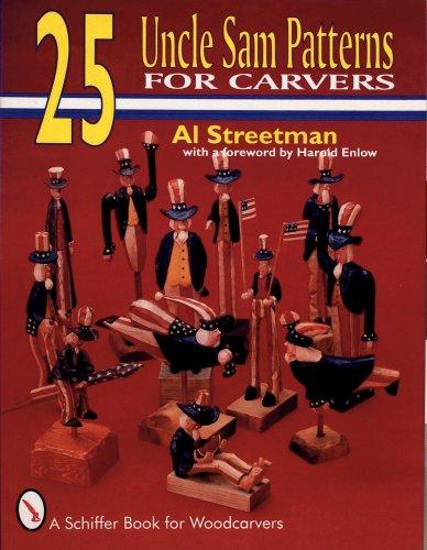 25 Uncle Sam Patterns for Carvers (Schiffer Book for - Wood Sam Art