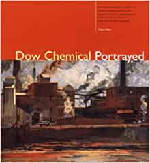 Dow Chemical Portrayed: Gina Frese: 9780941901260: Amazon.com: Books