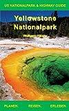 Yellowstone Nationalpark (US Nationalpark & Highway Guide)