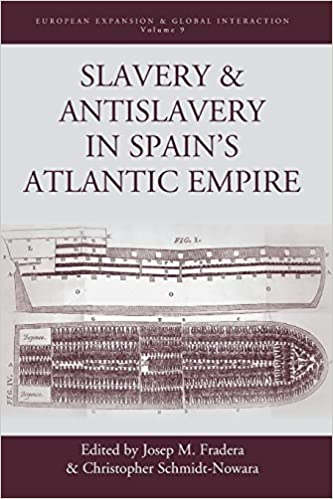 Slavery & Antislavery in Spains Atlantic Empire European Expansion & Global Interaction: Amazon.es: Josep M. Fradera, Christopher Schmidt-Nowara: Libros en ...