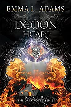 Demon Heart (The Darkworld Series Book 3) by [Adams, Emma L.]