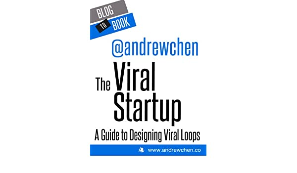 The Viral Startup: A Guide to Designing Viral Loops (English Edition) eBook: Andrew Chen: Amazon.es: Tienda Kindle