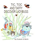 Tic And Toc And Taffy Discover Ladybugs