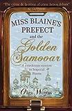 Miss Blaines Prefect and The Golden Samovar