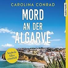 Mord an der Algarve (Anabela Silva ermittelt 1) Hörbuch von Carolina Conrad Gesprochen von: Ulla Wagener