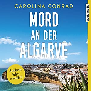 Mord an der Algarve (Anabela Silva ermittelt 1) Hörbuch