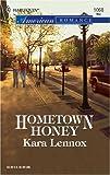 Hometown Honey, Kara Lennox, 0373750722
