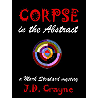 Corpse in the Abstract - A Mark Stoddard Mystery (English Edition)