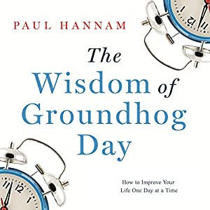 The Wisdom of Groundhog Day Audiobook