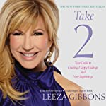 Take 2: Your Guide to Creating Happy Endings and New Beginnings | Leeza Gibbons