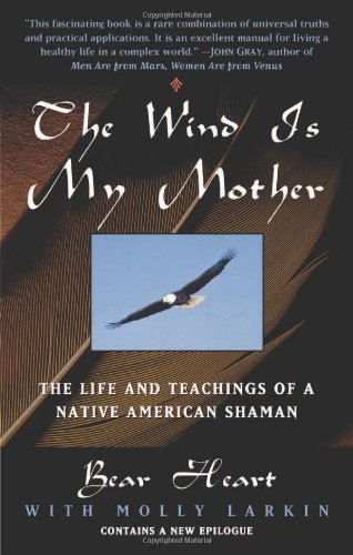 the-wind-is-my-mother-the-life-and-teachings-of-a-native-american-shaman