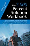 img - for The 2,000 Percent Solution Workbook: Practical Questions, Exercises and Suggestions to Create Exponential Performance Gains through Applying the Principles in The 2,000 Percent Solution book / textbook / text book