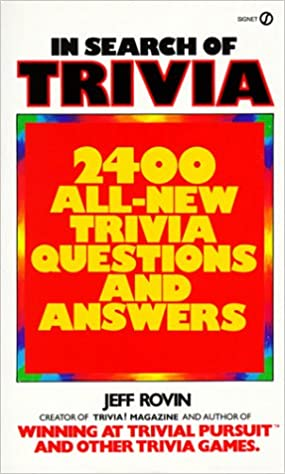 In Search of Trivia: 2400 All-New Trivia Questions and