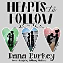 Hearts to Follow Series (#1-3) Audiobook by Dana Burkey Narrated by Brittany Morgan Williams