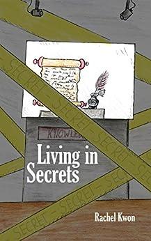 Living in Secrets by [Kwon, Rachel]