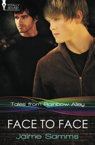 Face to Face (Tales from Rainbow Alley) (Volume 4)