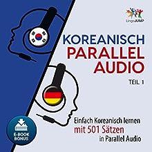 Koreanisch Parallel Audio - Einfach Koreanisch Lernen mit 501 Sätzen in Parallel Audio - Teil 1 (Volume 1) Hörbuch von Lingo Jump Gesprochen von: Lingo Jump
