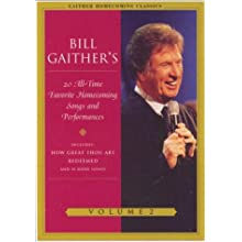 Bill Gaither's 20 All-Time Favorite Homecoming Songs and Performances, Vol. 2 (2004)