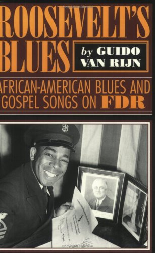 Roosevelt's Blues: African-American Blues and Gospel Songs on FDR (American Made Music Series)