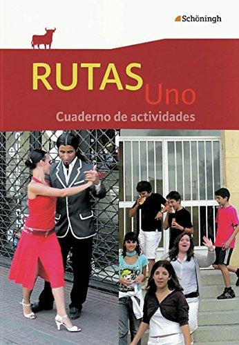 RUTAS Uno: Arbeitsheft: Cuaderno de actividades