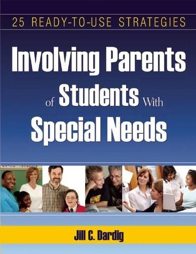 Involving Parents of Students with Special needs: 25 Ready-to-Use Strategies