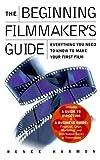 The Beginning Filmmaker's Guide, Renee Harmon, 1567313841
