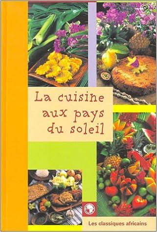 La Cuisine Aud Pays Du Soleil 9782850491641 Amazon Com Books