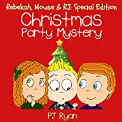 Christmas Party Mystery: Rebekah, Mouse, and RJ, Special Edition | PJ Ryan